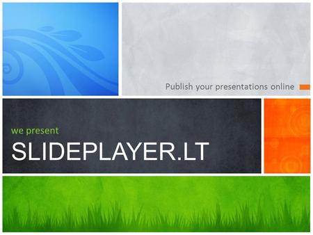 Publish your presentations online we present SLIDEPLAYER.LT.